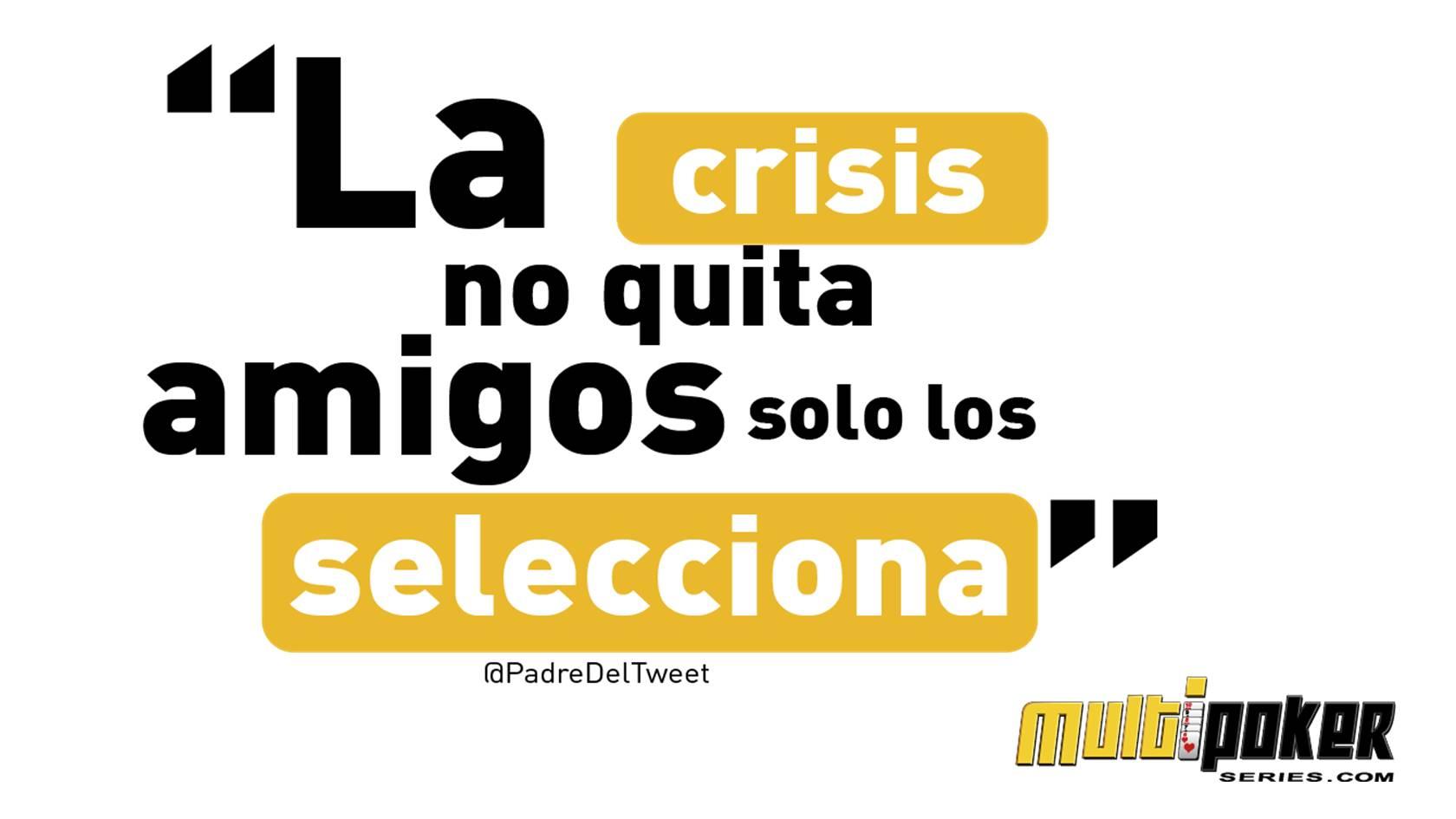 La crisis no quita amigos solo los selecciona