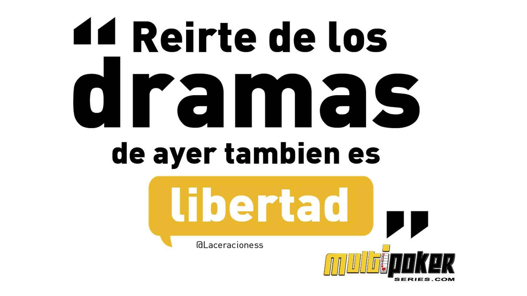 Reírte de los dramas de ayer también es libertad