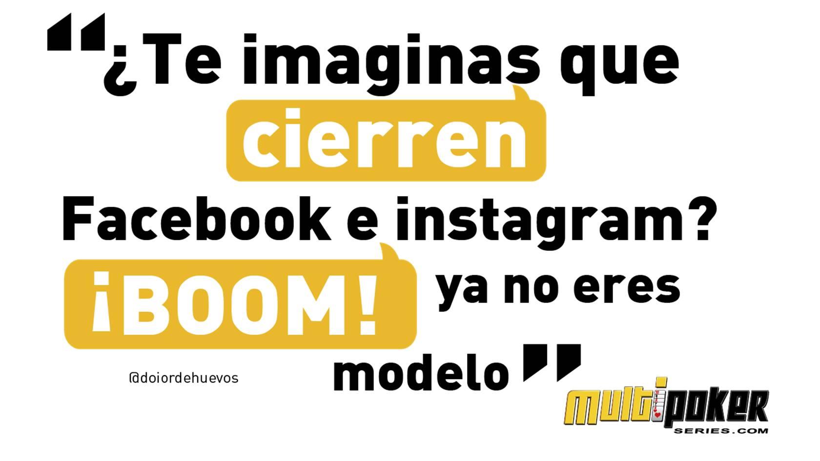 Te imaginas que cierren Facebook e Instagram? ¡Boom! ya no eres modelo