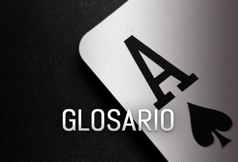 Glosario y diccionario de póker