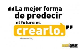 La mejor forma de predecir el futuro es crearlo