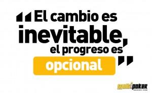 El cambio es inevitable, el progreso es opcional
