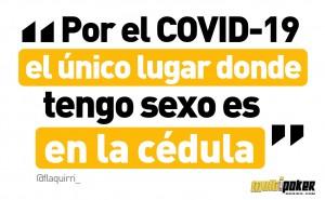 Por el COVID-19 el único lugar donde tengo sexo es en la cédula