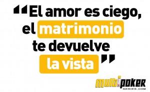 El amor es ciego, el matrimonio te devuelve la vista
